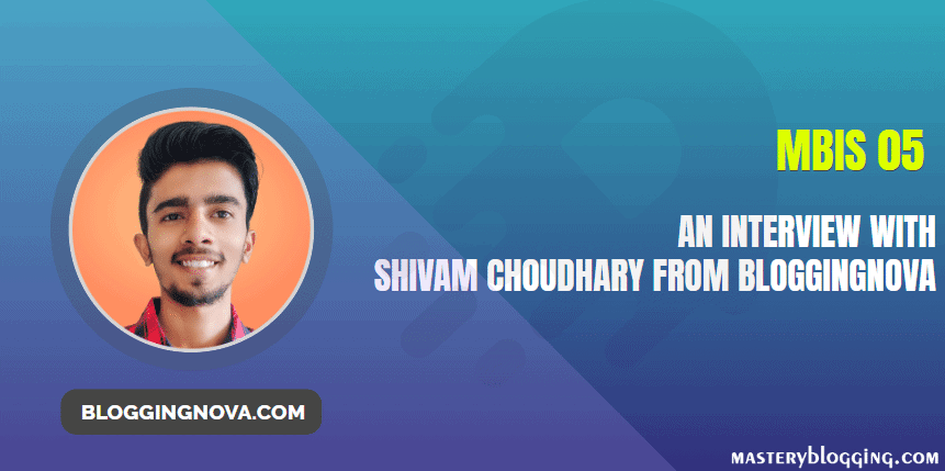 interview with shivam from bloggingnova