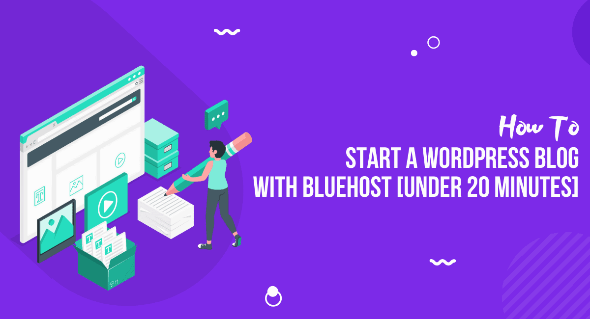 How to Start a WordPress Blog With BlueHost